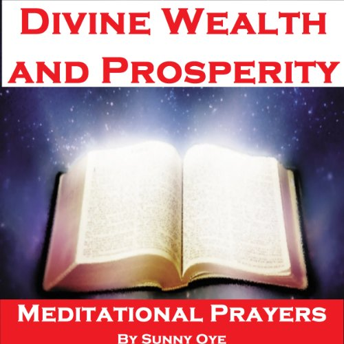 Power for Divine Wealth and Prosperity – Meditational Prayers audiobook cover art