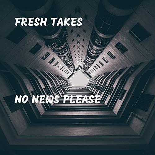 Fresh Takes