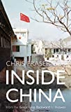 Inside China – From the Great Leap Backward to Huawei (English Edition)