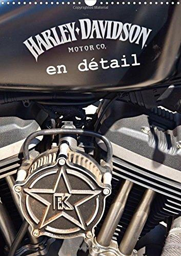 Harley Davidson en detail 2016: Les plus belles photos de details des Harley Davidson dans un calendrier (Calvendo Mobilite)