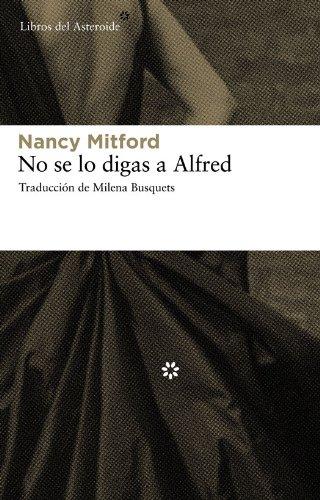 No se lo digas a Alfred (Libros del Asteroide nº 49)
