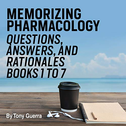 Memorizing Pharmacology Questions, Answers, and Rationales, Books 1 to 7  By  cover art