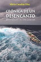 Crónica de un desencanto: Experiencias de una cubana