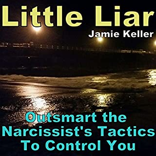 Little Liar     Outsmart the Narcissist's Tactics to Control You              By:                                                                                                                                 Jamie Keller                               Narrated by:                                                                                                                                 D Gaunt                      Length: 31 mins     5 ratings     Overall 3.4