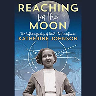 Reaching for the Moon     The Autobiography of NASA Mathematician Katherine Johnson              By:                                                                                                                                 Katherine Johnson                           Length: 5 hrs     Not rated yet     Overall 0.0