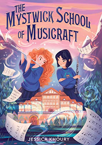 The Mystwick School of Musicraft by [Jessica Khoury]