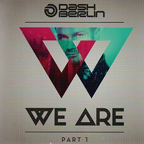 We Are - Part 1 By Dash Berlin (2014-09-08)