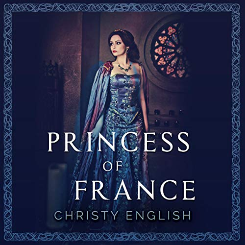 Princess of France Audiobook By Christy English cover art