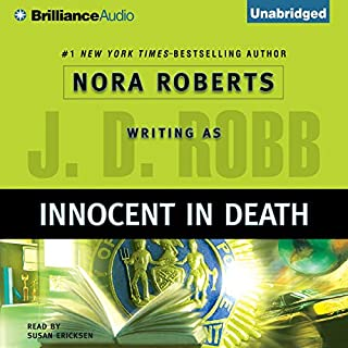 Innocent in Death     In Death, Book 24              Written by:                                                                                                                                 J. D. Robb                               Narrated by:                                                                                                                                 Susan Ericksen                      Length: 12 hrs and 38 mins     6 ratings     Overall 4.7