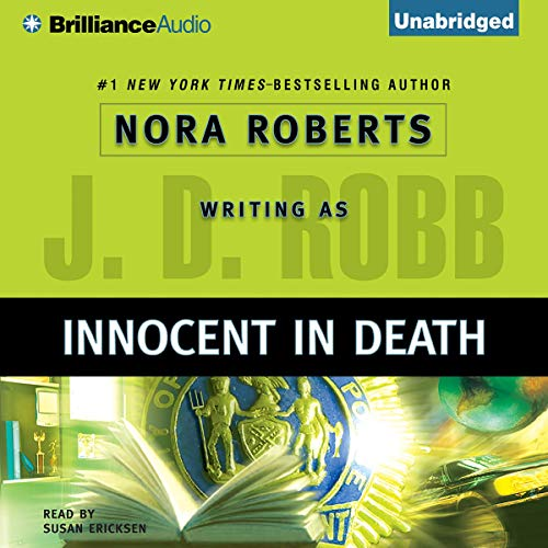 Innocent in Death     In Death, Book 24              By:                                                                                                                                 J. D. Robb                               Narrated by:                                                                                                                                 Susan Ericksen                      Length: 12 hrs and 38 mins     29 ratings     Overall 4.9