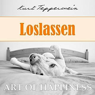 Loslassen     Art of Happiness              Autor:                                                                                                                                 Kurt Tepperwein                               Sprecher:                                                                                                                                 Kurt Tepperwein                      Spieldauer: 20 Min.     44 Bewertungen     Gesamt 4,7