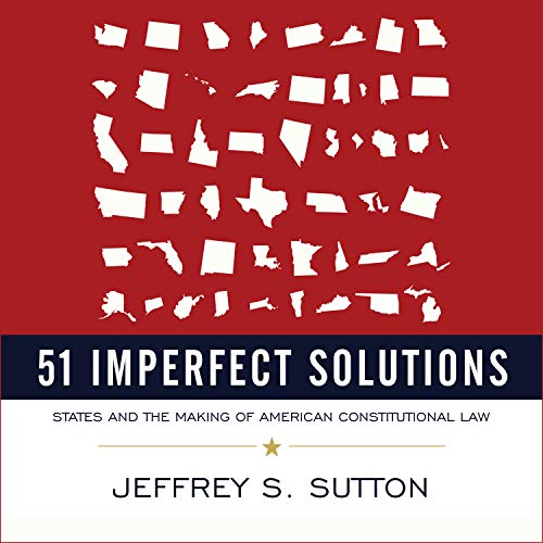 51 Imperfect Solutions: States and the Making of American Constitutional Law Georgia