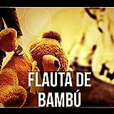Flauta de Bambú - Música Suave, Música para Dormir, Música para Bebes para Relaxar, Dulces Sueños, Sonidos de la Naturaleza