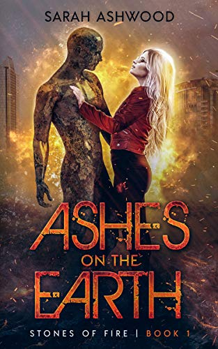 Ashes on the Earth: An urban fantasy shifter series (Stones of Fire Book 1)