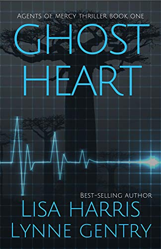 Ghost Heart: A Medical Thriller (Agents of Mercy Book 1) by [Lisa Harris, Lynne Gentry]