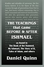 The Teachings: That Came Before and After Ishmael
