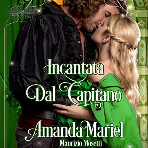 Incantata Dal Capitano [Enchanted by the Captain] cover art