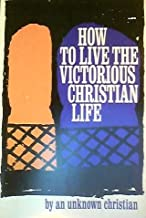 How to Live a Victorious Life (Clarion Classics)