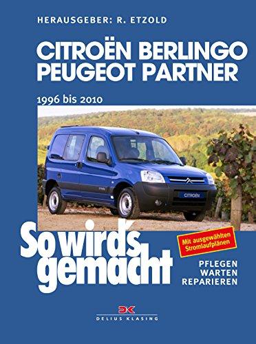Citroën Berlingo & Peugeot Partner von 1996 bis 2010: So wird\'s gemacht - Band 161