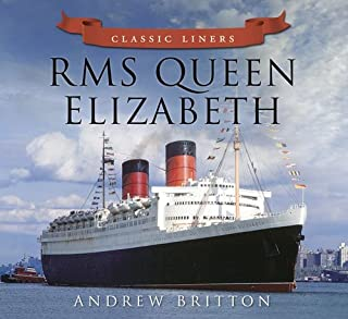 RMS Queen Elizabeth (Classic Liners) by Andrew Britton (2013-11-01)