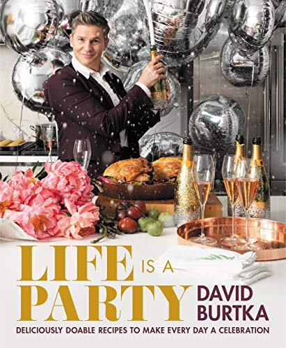 Life Is a Party: Deliciously Doable Recipes to Make Every Day a Celebration (English Edition)