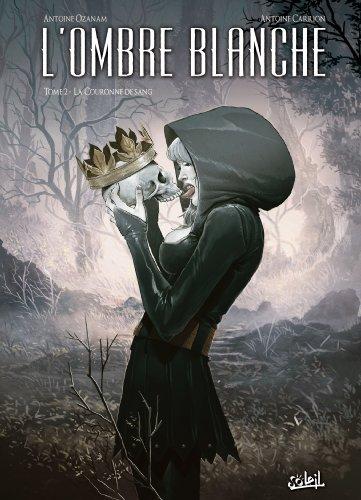 L'Ombre blanche T02 : La couronne de sang