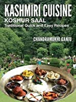 Kashmiri Cuisine: Traditional Quick & Easy Recipes