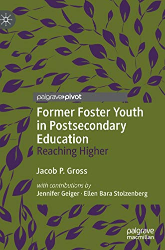 Former Foster Youth in Postsecondary Education: Reaching Higher