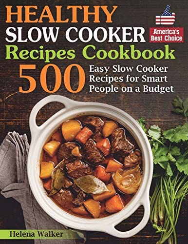 Healthy Slow Cooker Recipes Cookbook 500 Easy Slow Cooker Recipes for Smart People on a Budget product image