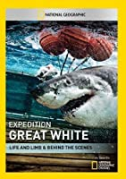 Expedition Great White: Life & Limb & Behind the [DVD]