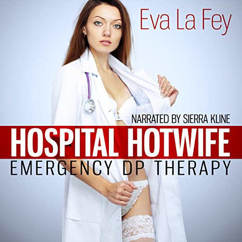 Hospital Hotwife: Emergency DP Therapy audiobook cover art