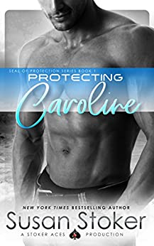 Protecting Caroline (SEAL of Protection Book 1) by [Susan Stoker, Missy Borucki]