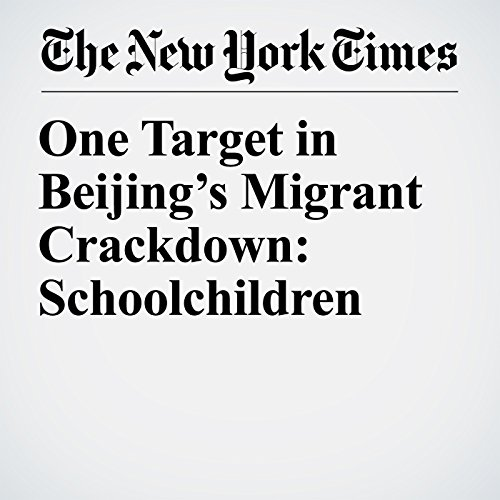 One Target in Beijing's Migrant Crackdown: Schoolchildren copertina