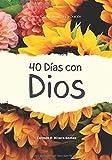 40 Días con Dios (Serie 40 Días de Lectura y Oración)