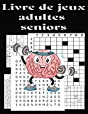 Livre de jeux adultes seniors: Sudoku / Mots Mêlés / Mots Croisé / Mots fléchés / Labyrinthe | ... Avec les Solutions | pour améliorer votre mémoire