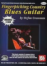 Fingerpicking Country Blues Guitar (Stefan Grossman's Guitar Workshop) (Mel Bay Presents Stefan Grossman's Guitar Workshop Audio Series)