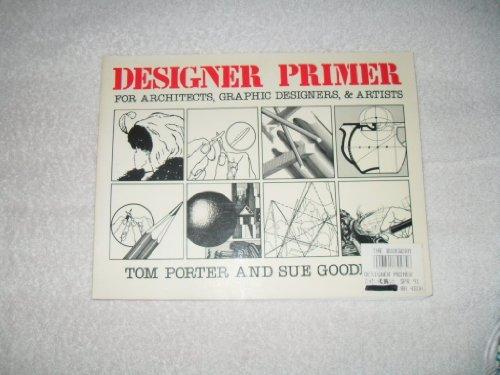 Designer Primer: For Architects, Graphic Designers, and Artists: For Architects, Graphic Designers & Artists