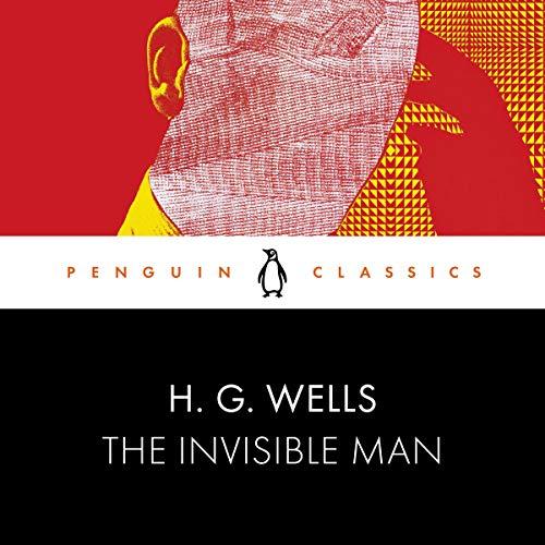 The Invisible Man: Penguin Classics