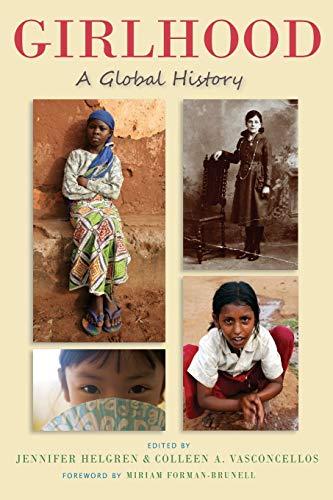 Girlhood: A Global History (Rutgers Series in Childhood Studies)