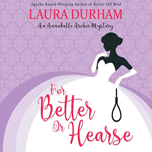 For Better or Hearse     Annabelle Archer Wedding Planner Mystery, Volume 2              By:                                                                                                                                 Laura Durham                               Narrated by:                                                                                                                                 Stephanie Spicer                      Length: 6 hrs and 40 mins     4 ratings     Overall 4.5