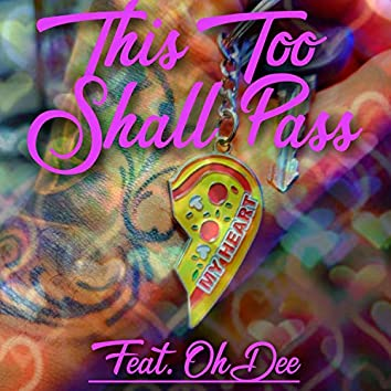 This Too Shall Pass (feat. OhDee)