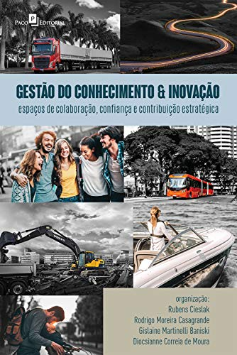 GESTÃO DO CONHECIMENTO & INOVAÇÃO: ESPAÇOS DE COLABORAÇÃO, CONFIANÇA E CONTRIBUIÇÃO ESTRATÉGICA (Portuguese Edition)