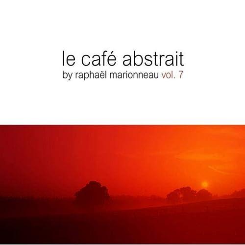 Le Cafe Abstrait, Vol. 7 (Compiled By Raphael Marionneau)