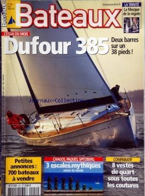 BATEAUX [No 551] du 01/04/2004 - ESSAIS / DUFOUR 385 - 3 ESCALES MYTHIQUES AUTOUR DU MONDE / CHAGOS - PAQUES - SPITZBERG - COMPARATIF / 8 VESTES DE QUART SOUS TOUTES LES COUTURES - LA TRINITE / LA MECQUE DE LA REGATE