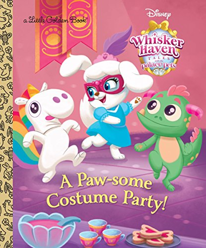A Paw-some Costume Party! (Disney Palace Pets Whisker Haven Tales) (Little Golden Book)