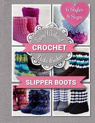 Slipper Boots (Easy Weekend Crochet) (Volume 1)