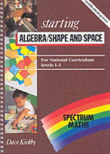 Starting Algebra/Shape and Space (Level 1-3) (Spectrum maths)
