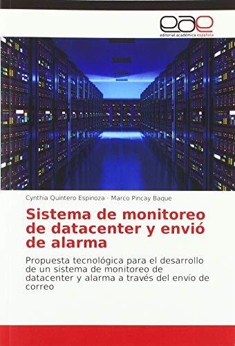 Sistema de monitoreo de datacenter y envió de alarma: Propuesta tecnológica para el desarrollo de un sistema de monitoreo de datacenter y alarma a través del envío de correo
