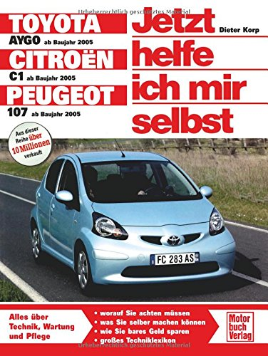 Toyota Aygo / Citroen C1 / Peugeot 107: Reprint der 1. Auflage 2008