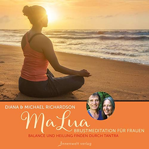 MaLua Brustmeditation für Frauen : Balance und Heilung finden durch Tantra